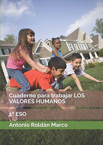 Cuaderno para trabajar LOS VALORES HUMANOS: 1º ESO (FILOSOFIA Facil) (Spanish Edition) [Antonio Joaquin Roldan Marco] (Tapa Blanda)
