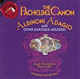 The Pachelbel Canon, Albinoni Adagio and Other Baroque Melodies