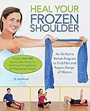 Heal Your Frozen Shoulder: An At-Home Rehab Program