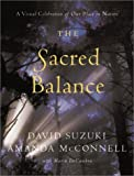 img - for The Sacred Balance: A Visual Celebration of Our Place in Nature Hardcover July 22, 2003 book / textbook / text book