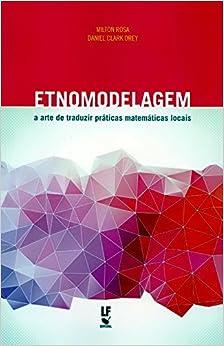 Book Etnomodelagem. A Arte de Traduzir Práticas Matemáticas Locais