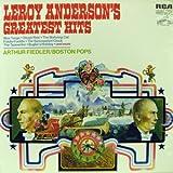 Leroy Anderson's Greatest Hits / Arthur Fiedler Conducting The Boston Pops [Vinyl LP] [Stereo]