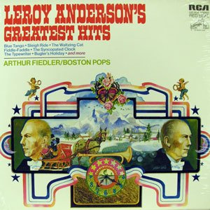 Leroy Anderson's Greatest Hits / Arthur Fiedler Conducting The Boston Pops [Vinyl LP] [Stereo] by RCA Red Seal