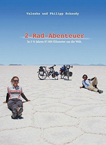 2-Rad-Abenteuer - In 5 ½ Jahren 87.000 Kilometer um die Welt Taschenbuch – 1. November 2013 Valeska Schaudy Philipp Schaudy Verlagshaus Morre 3902920068