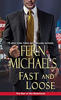 Fast and Loose (The Men Of The Sisterhood) by [Michaels, Fern]