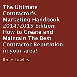 The Ultimate Contractor's Marketing Handbook 2014/2015 Edition