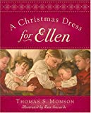 A Christmas Dress for Ellen, Thomas S. Monson, 1590383869