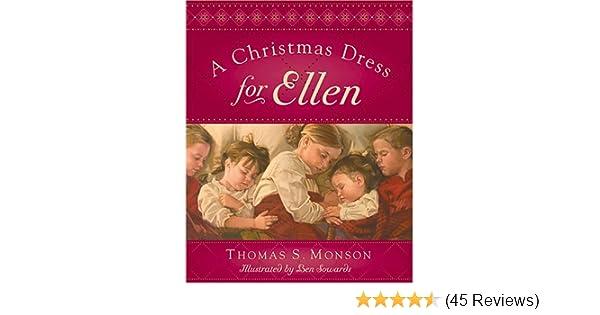 Amazon Com A Christmas Dress For Ellen 9781590383865 Thomas S Monson Books