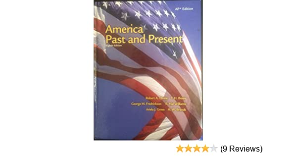 Amazon america past and present ap edition 9780131346864 amazon america past and present ap edition 9780131346864 robert a divine t h breen peter m frederick r hal williams ariela j gross fandeluxe Image collections
