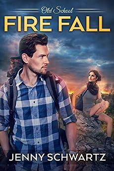 Fire Fall (Old School Book 4) by [Schwartz, Jenny]