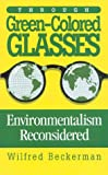 img - for Through Green-Colored Glasses: Enviromentalism Reconsidered book / textbook / text book