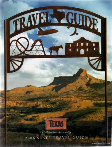 """Read Online TEXAS: 2006 STATE TRAVEL GUIDE (KIT); includes: Travel Guide, Accommodations Guide and Official Travel Map """" It's like a whole other country! """" PDF"""