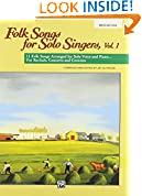 #7: Folk Songs for Solo Singers, Vol 1: 11 Folk Songs Arranged for Solo Voice and Piano . . . For Recitals, Concerts, and Contests (Medium High Voice)