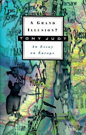 a grand illusion an essay on europe review Reviews and review ratings for a grand illusion: an essay on europe at amazoncom  a grand illusion an essay on europe ebook tony judt , document read online a grand.