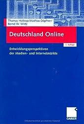 Deutschland Online: Entwicklungsperspektiven der Medien- und Internetmärkte