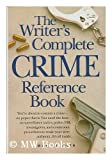 The Writer's Complete Crime Reference Book, Martin Roth, 0898793971