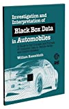 Investigation and Interpretation of Black Box Data in Automobiles, William Rosenbluth, 0803120915