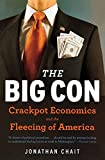 The Big Con: Crackpot Economics and the Fleecing of America