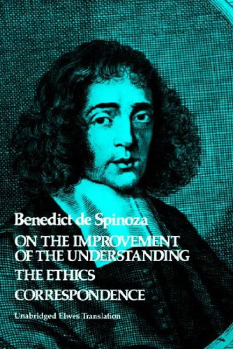 On the Improvement of the Understanding / The Ethics / Correspondence