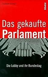 Das gekaufte Parlament: Die Lobby und ihr Bundestag (German Edition)