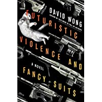 Deals on Futuristic Violence and Fancy Suits: A Novel Kindle Edition