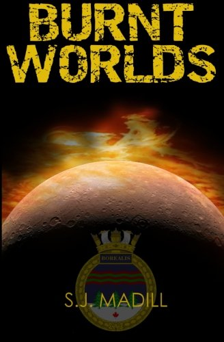 Burnt Worlds (HMCS Borealis) (Volume 1)