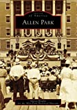 img - for Allen Park (MI) (Images of America) book / textbook / text book