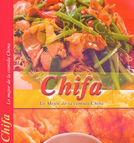 Chifa China Lo Mejor De La Cocina China The Best Of