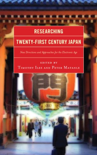Researching Twenty-First Century Japan: New Directions and Approaches for the Electronic Age
