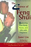 The Essence of Feng Shui, Jami Lin, 1561705675