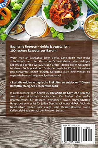 Bayrische Rezepte – 100 leckere Rezepte aus Bayern!: Das bayrische ...
