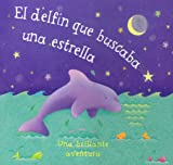 El Delfin Que Buscaba Una Estrella, Moira Butterfield, 1405488352