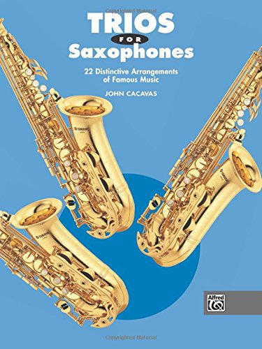 Trios for Saxophones (John Cacavas Trio Series)