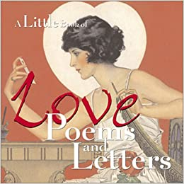 a little book of love poems and letters natasha tabori fried lena tabori 9780740714702 amazoncom books