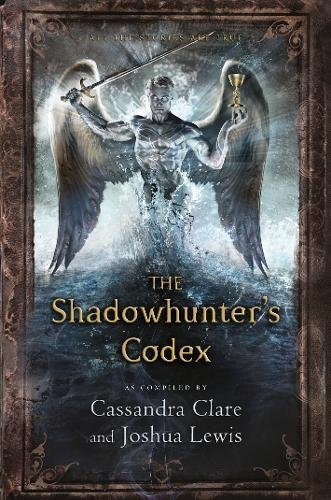 The Shadowhunter's Codex: The Infernal Devices