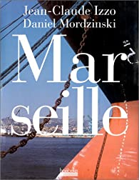 Marseille par Jean-Claude Izzo