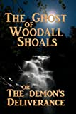 The Ghost of Woodall Shoals, Joel Coke, 1470002213
