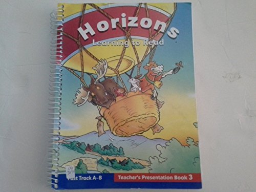 Horizons, Learning to Read: Fast Track A-B, Teacher's Presentation Book 3 (Fast Track Learning)