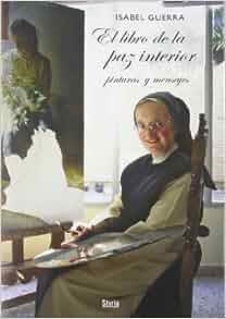 Libro De La Paz Interior: Pinturas y Mensajes: Isabel Guerra