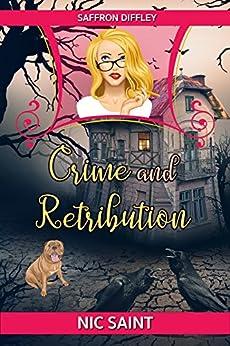 Crime and Retribution (Saffron Diffley Book 1) by [Saint, Nic]