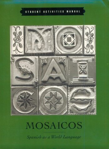 Mosaicos: Spanish As a World Language : Student Activities Manual