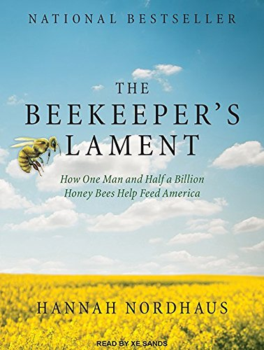The Beekeeper's Lament: How One Man and Half a Billion Honey Bees Help Feed America by Tantor Audio