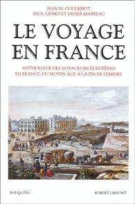 Le Voyage en France, tome 1 par Jean Goulemot