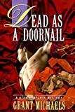 Dead As a Doornail, Grant Michaels, 0312180772