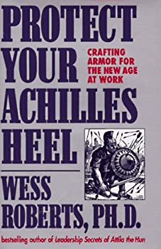 Protect Your Achilles Heel: Crafting Armor for the New Age at Work 0836252861 Book Cover