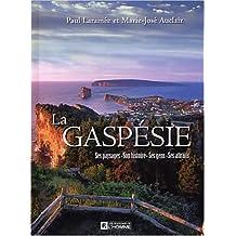 La Gaspésie - Son paysage son histoire ses gens ses attraits: Son paysage, son histoire, ses gens, ses attitudes