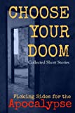 img - for Choose Your Doom: Collected Short Stories (Picking Sides for the Apocalypse) (Volume 1) book / textbook / text book