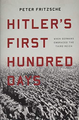 Hitler's First Hundred Days: When Germans