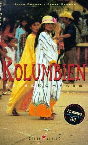 Kolumbien Reisekompass. Nah dran Broschiert – September 2000 Hella Braune Frank Semper Sebra Verlag 300000727X
