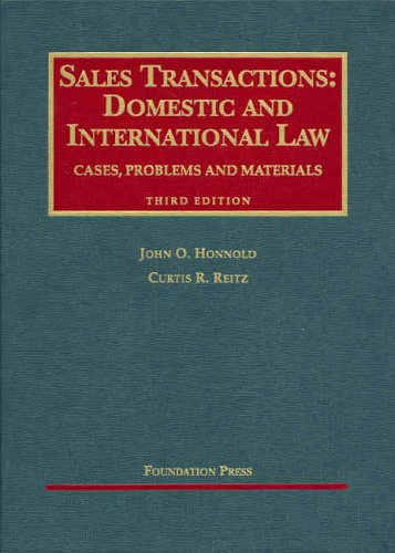 Sales Transactions: Domestic and International Law, Third Edition (University Casebook Series)